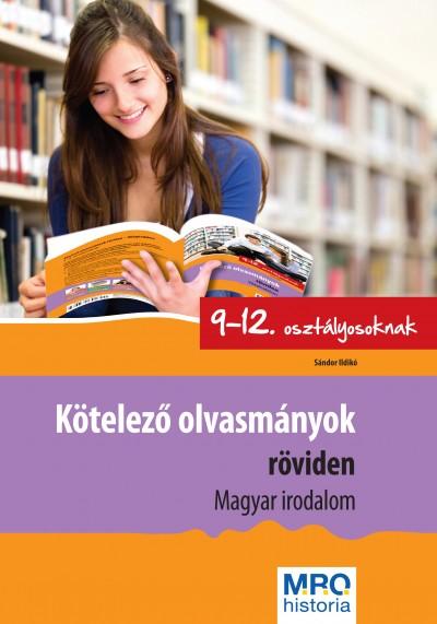 Sándor Ildikó - Kötelező olvasmányok röviden 9-12. osztályosoknak