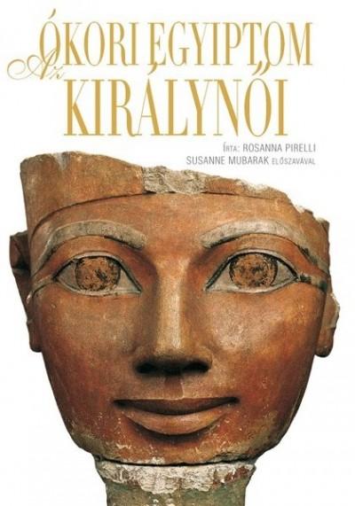 Rosanna Pirelli - Az ókori Egyiptom királynői