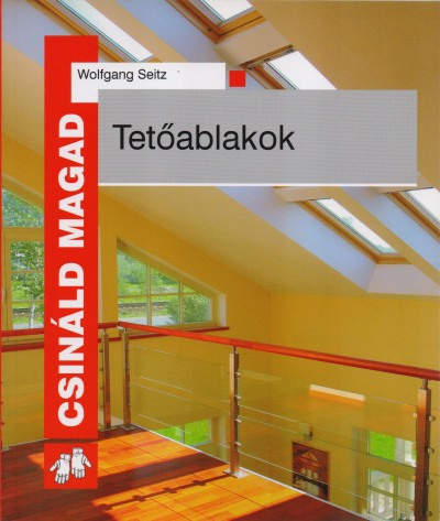 Wolfgang Seitz - Tetőablakok