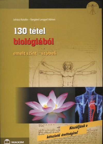 Juhász Katalin - Vargáné Lengyel Adrien - 130 tétel biológiából