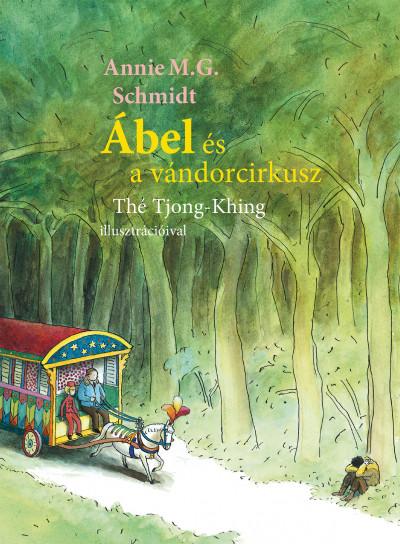 Annie M. G. Schmidt - Ábel és a vándorcirkusz