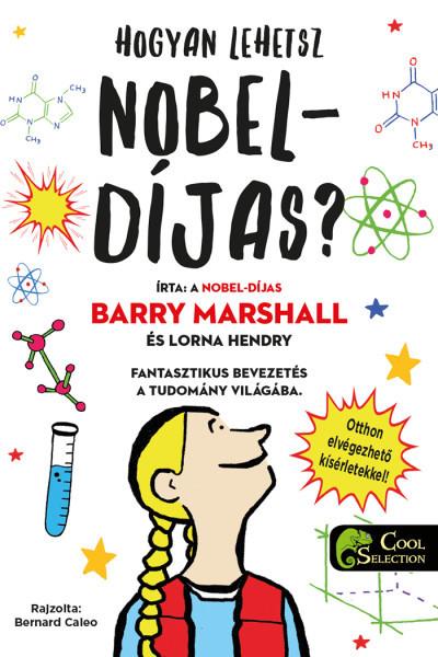 Lorna Hendry - Barry Marshall - Hogyan lehetsz Nobel-díjas?