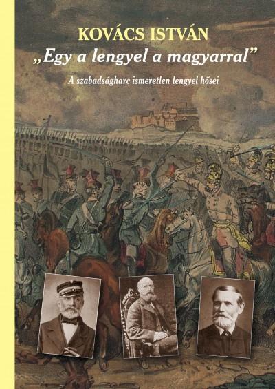 """Kovács István - """"""""Egy a lengyel a magyarral"""""""""""