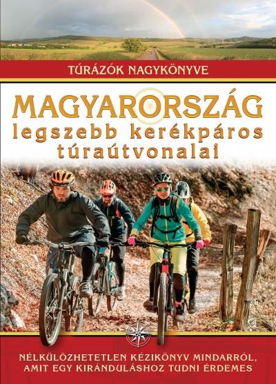 Dr. Nagy Balázs  (Szerk.) - Magyarország legszebb kerékpáros túraútvonalai