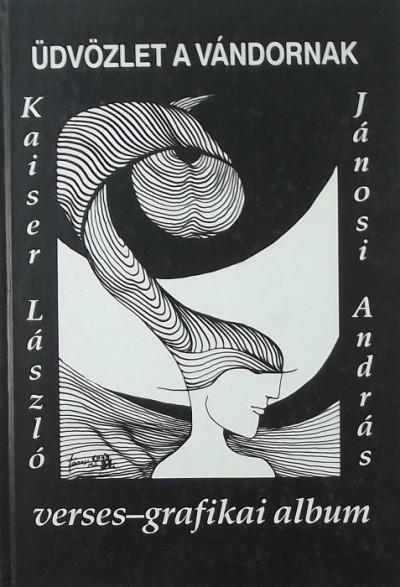 Kaiser László - Üdvözlet a vándornak