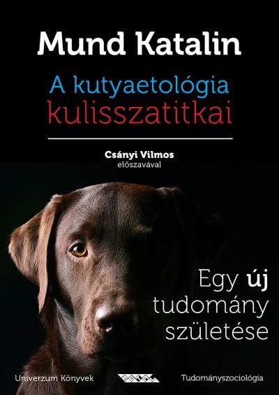 Mund Katalin - A kutyaetológia kulisszatitkai