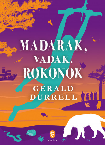 Gerald Durrell - Madarak, vadak, rokonok