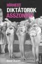Diane Ducret - Hírhedt diktátorok asszonyai