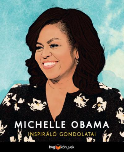- Michelle Obama inspiráló gondolatai