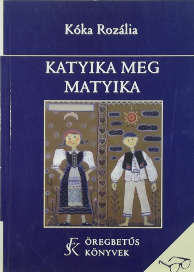 Kóka Rozália - Katyika meg Matyika