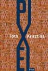 T�th Krisztina - Pixel
