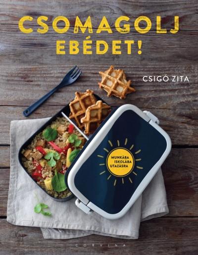 Csigó Zita - Csomagolj ebédet!
