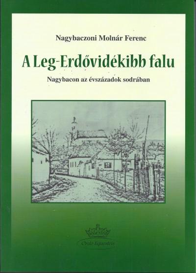 Nagybaczoni Molnár Ferenc - A Leg-Erdővidékibb falu