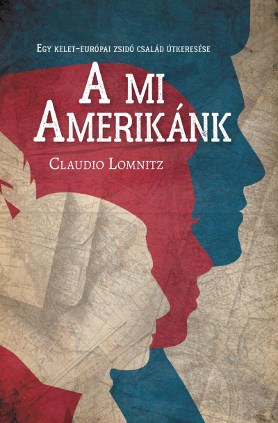 Claudio Lomnitz - A mi Amerikánk