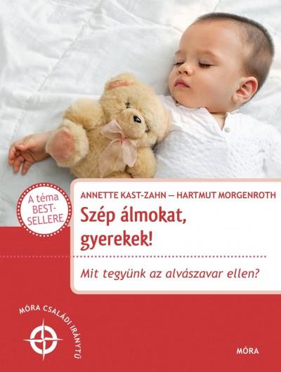 Annette Kast-Zahn - Dr. Hartmut Morgenroth - Szép álmokat gyerekek!