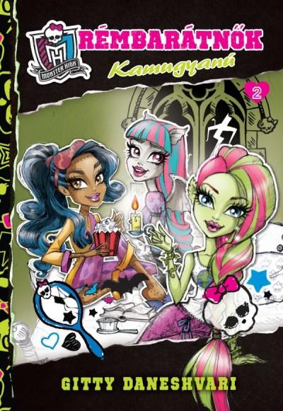Gitty Daneshvari - Monster High - Rémbarátnők 2. - Kamugyanú