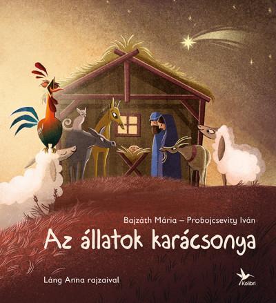 Bajzáth Mária - Probojcsevity Iván - Az állatok karácsonya
