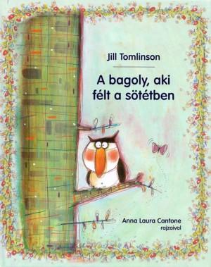 Jill Tomlinson - A bagoly, aki f�lt a s�t�tben
