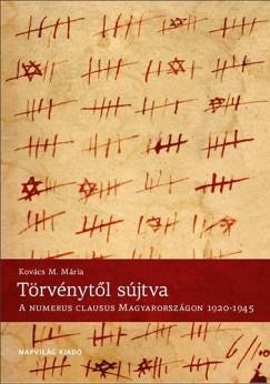 TÖRVÉNYTŐL SÚJTVA - A NUMERUS CLAUSUS MAGYARORSZÁGON, 1920-1945