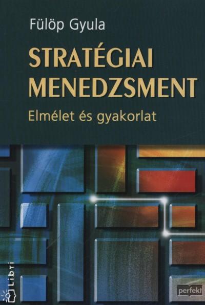 Fülöp Gyula - Stratégiai menedzsment