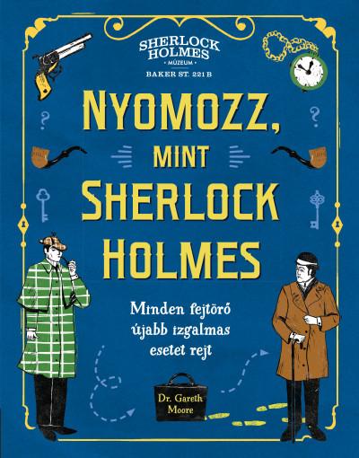 Dr. Gareth Moore - Nyomozz, mint Sherlock Holmes
