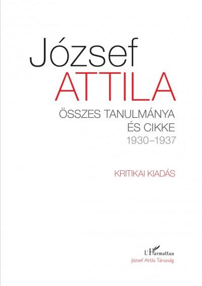 József Attila - Tverdota György  (Szerk.) - Veres András  (Szerk.) - József Attila összes tanulmánya és cikke 1930-1937 I-II. kötet