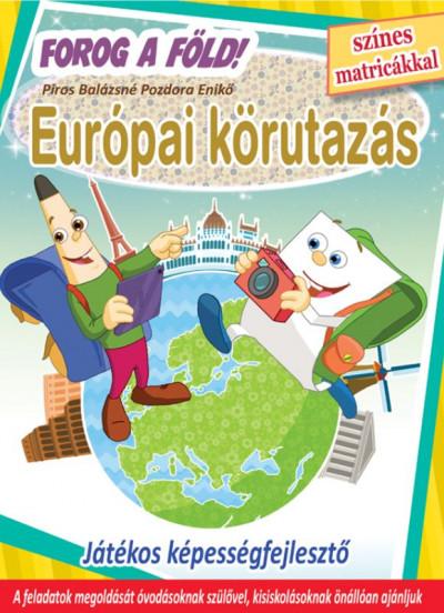 - Európai körutazás - Forog a Föld!