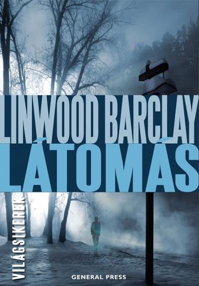 Linwood Barclay - Látomás