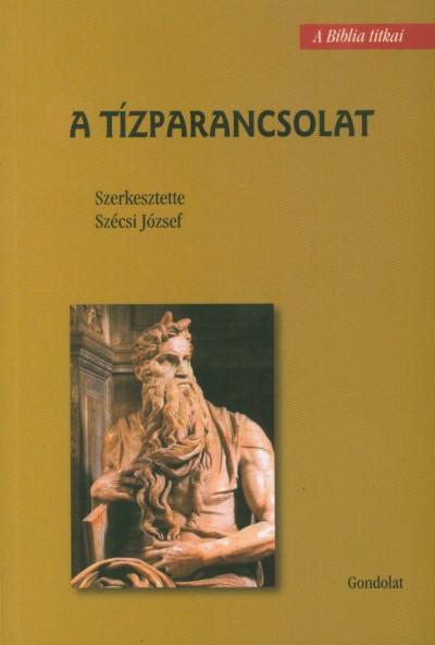 Szécsi József  (Szerk.) - A tízparancsolat