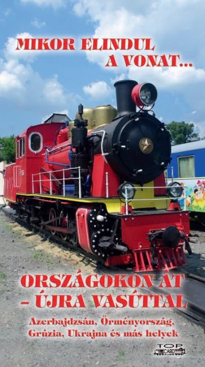 Kovách László - Országokon át - újra vasúttal