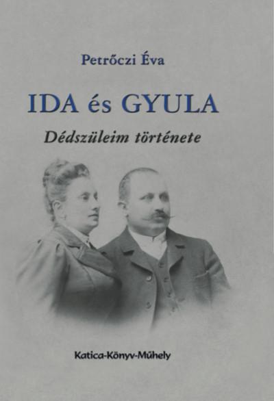 Petrőczi Éva - Ida és Gyula