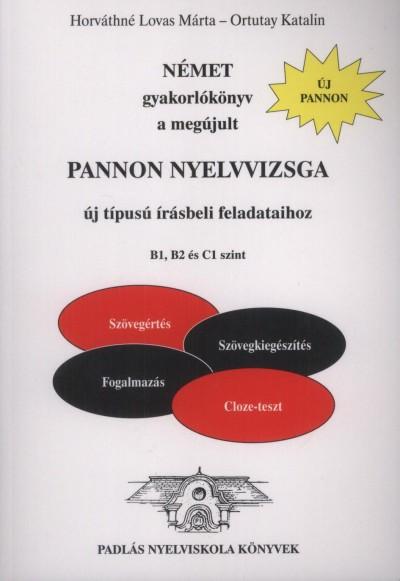Horváthné Lovas Márta - Német gyakorlókönyv a megújult Pannon nyelvvizsga új típusú írásbeli feladataihoz