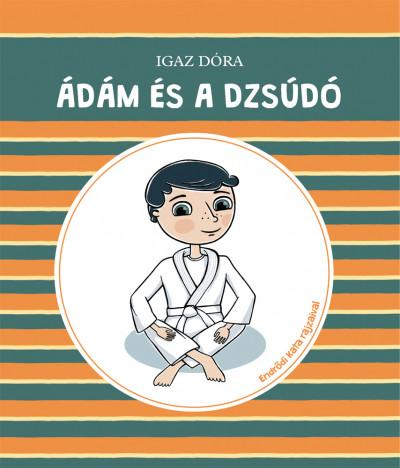 Igaz Dóra - Ádám és a dzsúdó