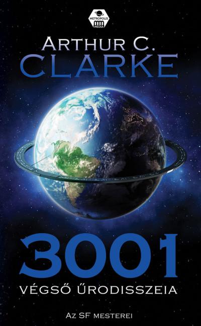 Arthur C. Clarke - 3001 Végső Űrodisszeia