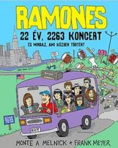 MELNICK, MONTE A.-MEYER, FRANK - RAMONES - 22 ÉV, 2263 KONCERT ÉS MINDAZ, AMI KÖZBEN TÖRTÉNT