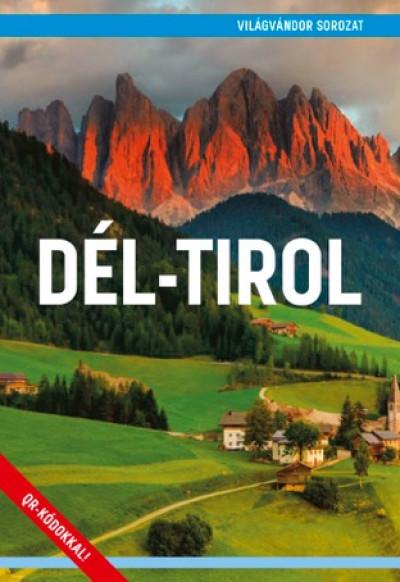 Juszt Róbert  (Szerk.) - Dél-Tirol