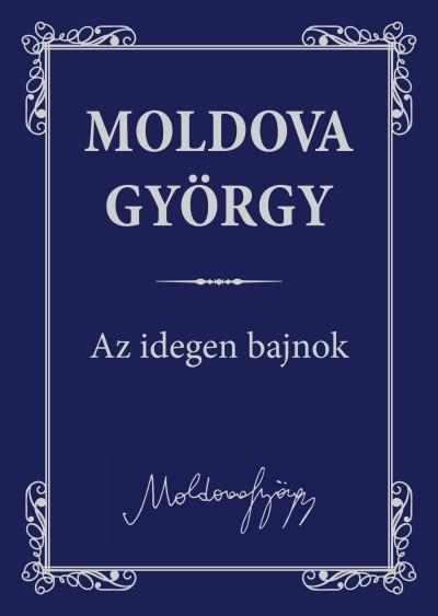 Moldova György - Az idegen bajnok