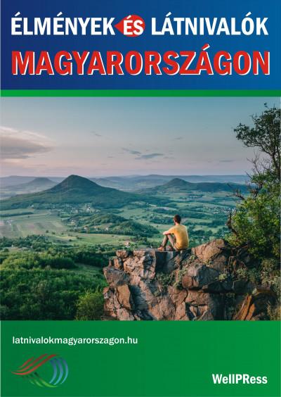 Pálfy Katalin  (Szerk.) - Élmények és látnivalók Magyarországon