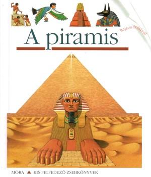 Philippe Biard (�ssze�ll.) - Claude Delafosse (�ssze�ll.) - A piramis - Kis felfedez� zsebk�nyvek 8.