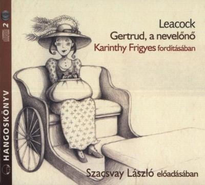 Stephen Butler Leacock - Szacsvay László - Gertrud, a nevelőnő - Hangoskönyv (2 CD)