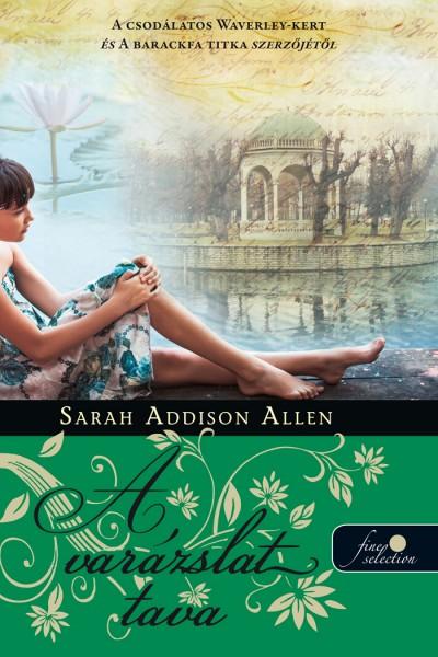 Sarah Addison Allen - Lost Lake - A varázslat tava - puhatáblás