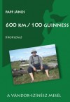 Papp J�nos - 600 km / 100 guinness (�rorsz�g)