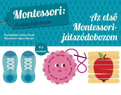 Chiara Piroddi  (Összeáll.) - Az első Montessori játékdobozom
