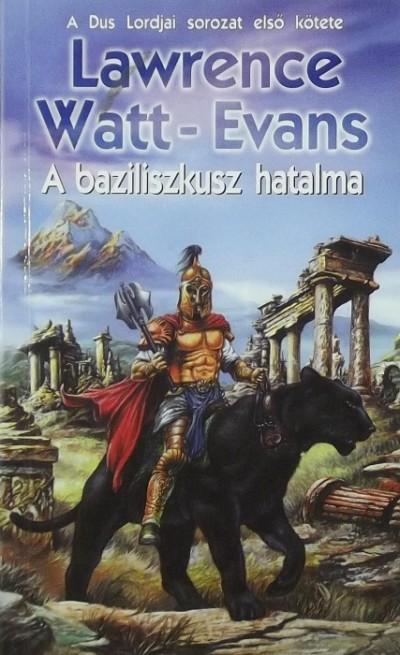 Lawrence Watt-Evans - A baziliszkusz hatalma