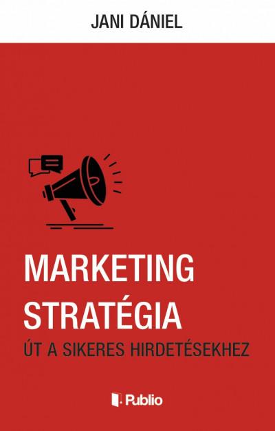 Jani Dániel - Marketing stratégia