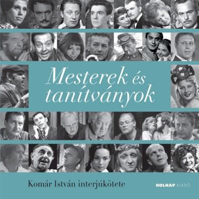 Komár István - Mesterek és tanítványok