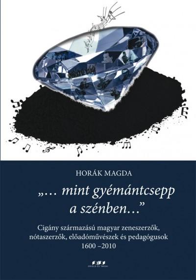 Horák Magda - Mint gyémántcsepp a szénben