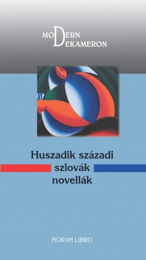 De�k Ren�ta (SZERK.) - Kar�di �va (Szerk.) - R�z P�l (Szerk.) - Huszadik sz�zadi szlov�k novell�k