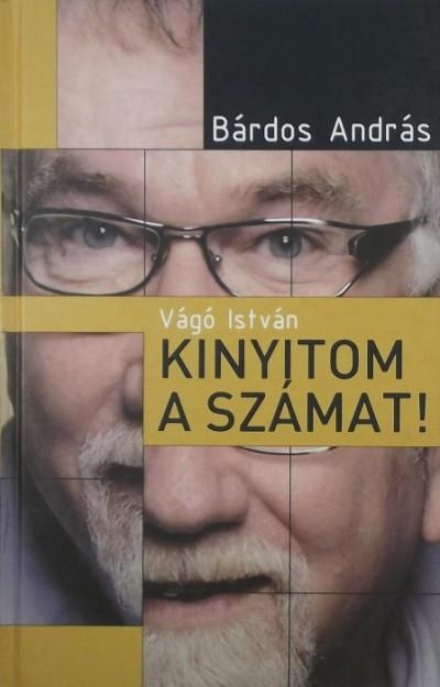 Bárdos András - Vágó István - Kinyitom a számat!