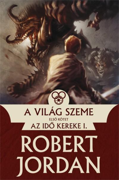 Robert Jordan - A Világ Szeme - I. kötet